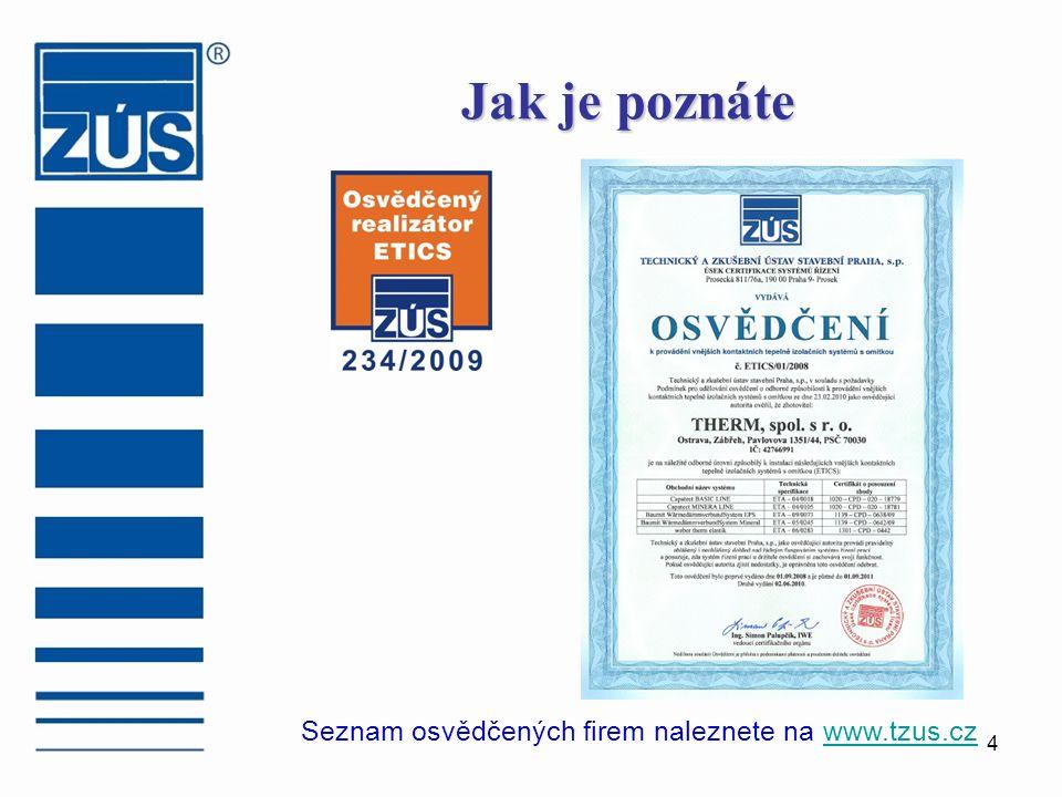 4 Jak je poznáte Seznam osvědčených firem naleznete na www.tzus.czwww.tzus.cz