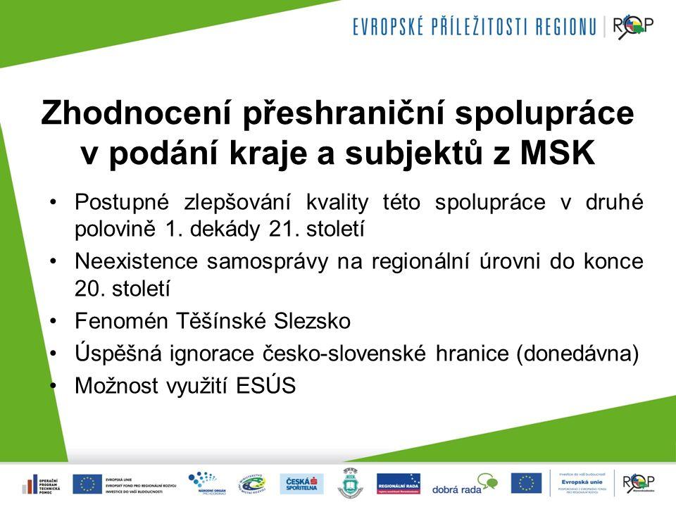 Zhodnocení přeshraniční spolupráce v podání kraje a subjektů z MSK Postupné zlepšování kvality této spolupráce v druhé polovině 1.