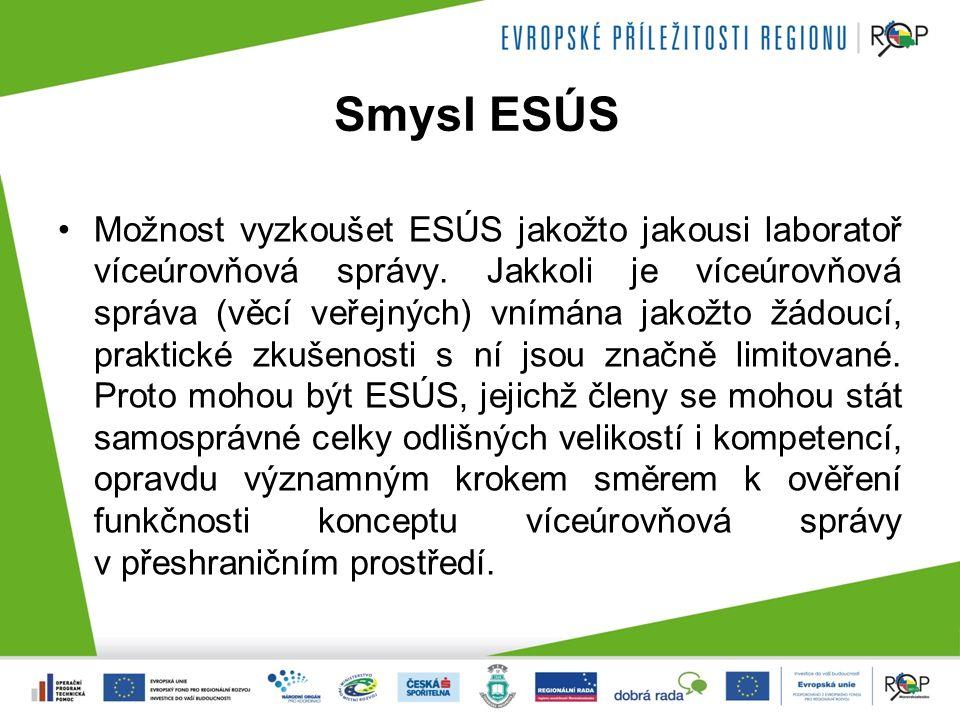Smysl ESÚS Možnost vyzkoušet ESÚS jakožto jakousi laboratoř víceúrovňová správy.
