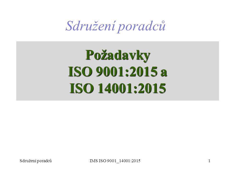 Požadavky ISO 9001:2015 a ISO 14001:2015 Sdružení poradců 1IMS ISO 9001_14001:2015