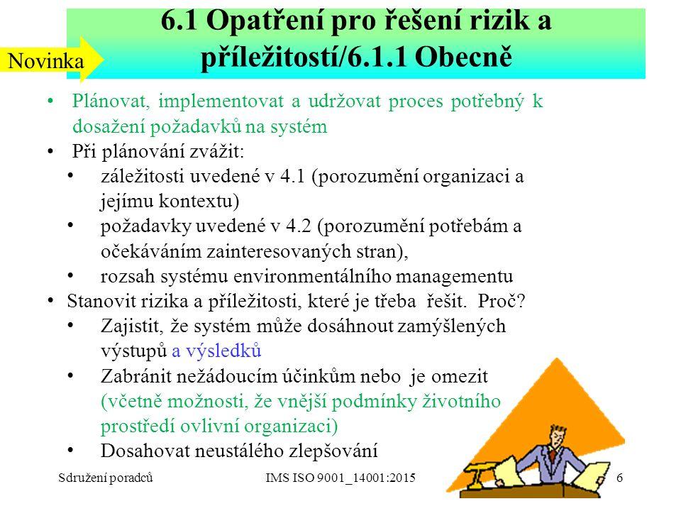 Plánovat, implementovat a udržovat proces potřebný k dosažení požadavků na systém Při plánování zvážit: záležitosti uvedené v 4.1 (porozumění organiza