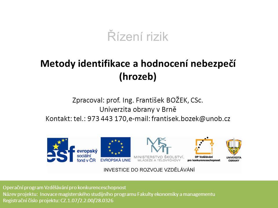 Úvod -identifikace nebezpečí (rizikových faktorů) je další etapou managementu rizik, v níž se dokončuje sběr informací potřebných pro analýzu rizika; -jde o náročnou a důležitou fázi managementu rizika, neboť identifikací nebezpečí si může subjekt připravit obranné reakce; -výstupem identifikace nebezpečí je registr nebezpečí a odhad pravděpodobnosti (frekvence) aktivace nebezpečí.