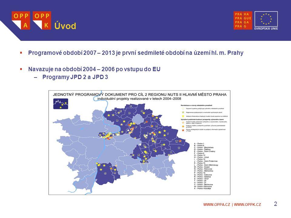 WWW.OPPA.CZ | WWW.OPPK.CZ Úvod  Programové období 2007 – 2013 je první sedmileté období na území hl.