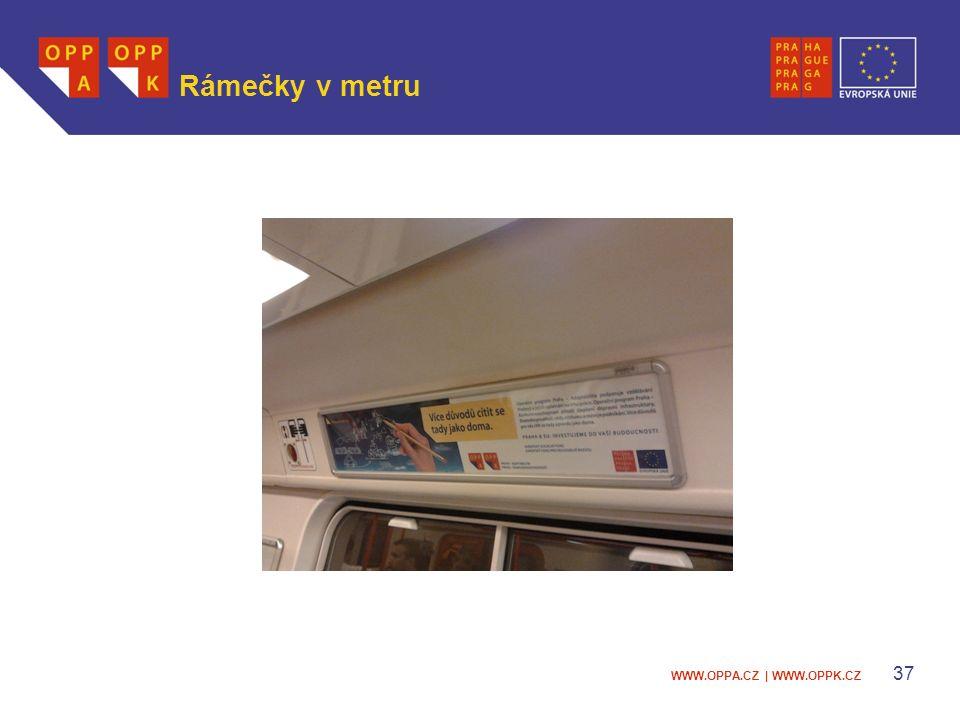 WWW.OPPA.CZ | WWW.OPPK.CZ 37 Rámečky v metru