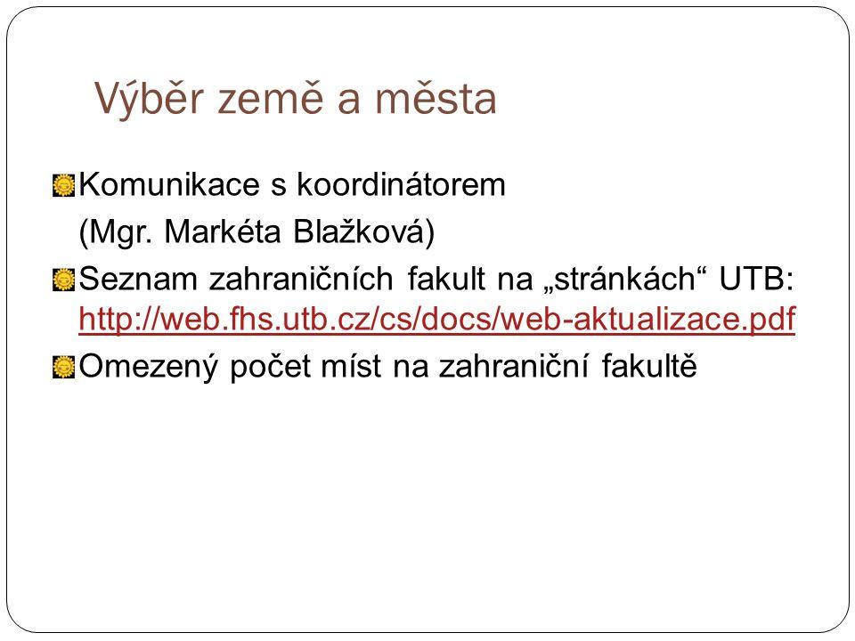 Výběr země a města Komunikace s koordinátorem (Mgr.