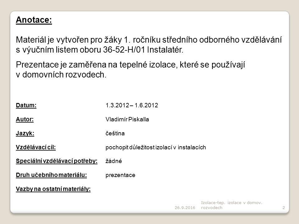 26.9.2016 Izolace-tep. izolace v domov. rozvodech2 Anotace: Materiál je vytvořen pro žáky 1.