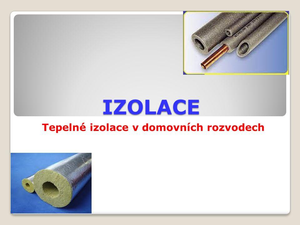 V současnosti se používají nejčastěji čtyři materiály pro izolaci tepelných potrubních rozvodů v oblasti sanitární techniky a vytápění: ◦1.