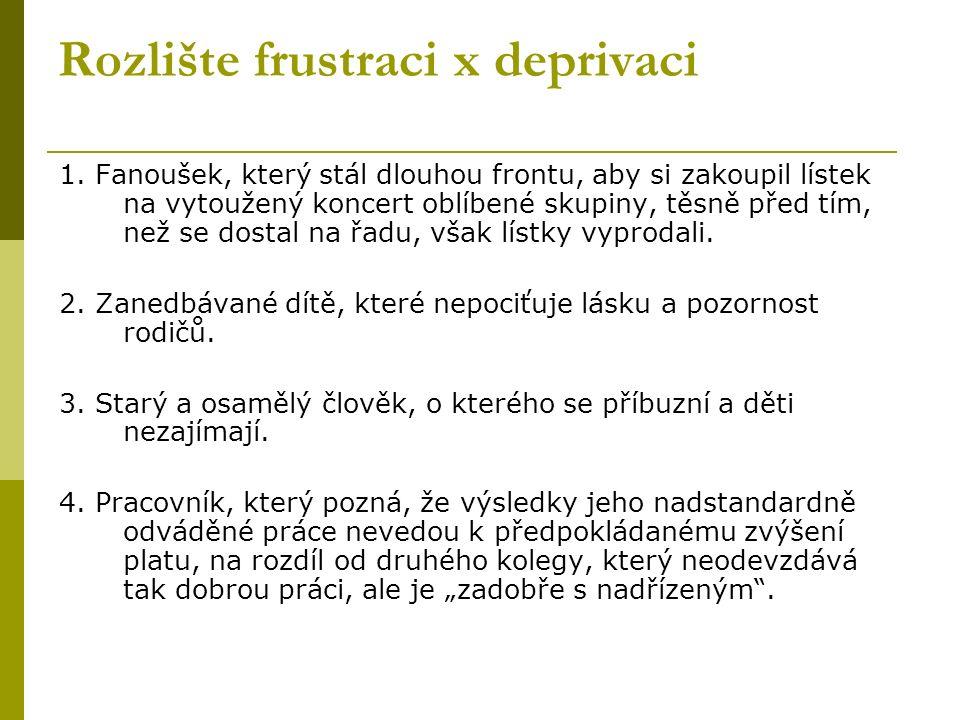 Rozlište frustraci x deprivaci 1.