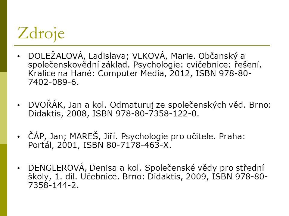 Zdroje DOLEŽALOVÁ, Ladislava; VLKOVÁ, Marie. Občanský a společenskovědní základ.