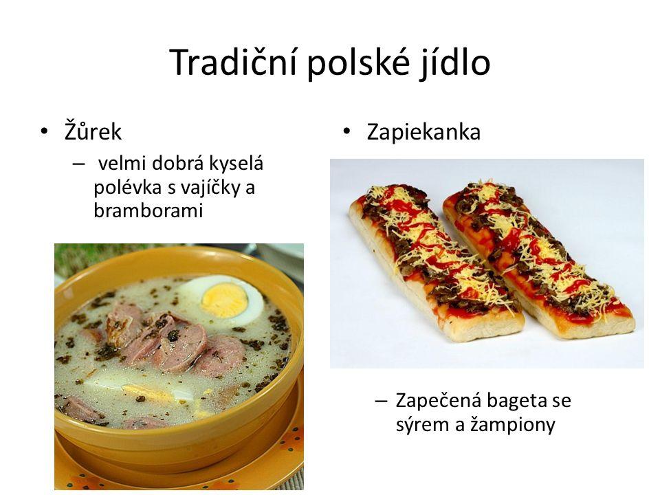 Tradiční polské jídlo Žůrek – velmi dobrá kyselá polévka s vajíčky a bramborami Zapiekanka – Zapečená bageta se sýrem a žampiony