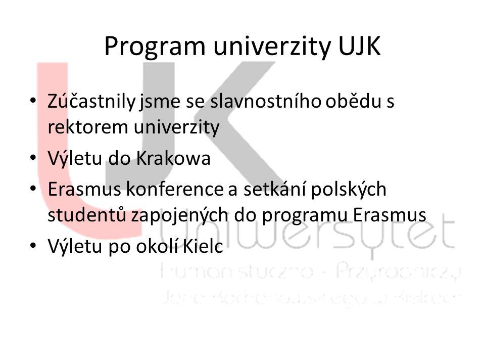 Program univerzity UJK Zúčastnily jsme se slavnostního obědu s rektorem univerzity Výletu do Krakowa Erasmus konference a setkání polských studentů za