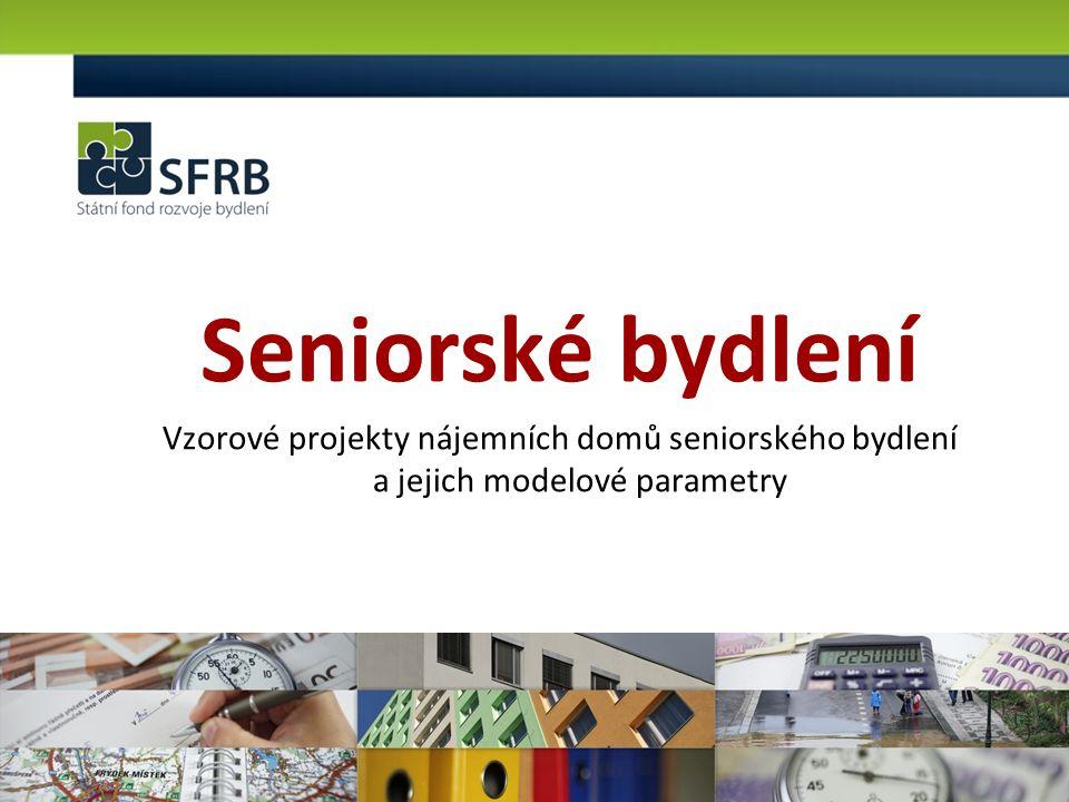 Seniorské bydlení Vzorové projekty nájemních domů seniorského bydlení a jejich modelové parametry