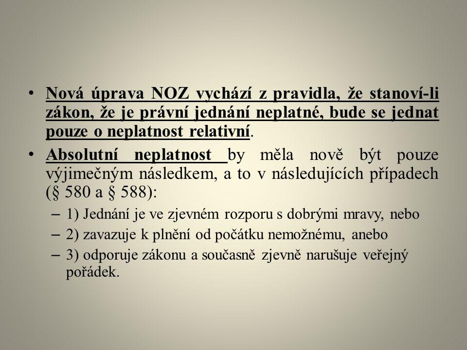 Nová úprava NOZ vychází z pravidla, že stanoví-li zákon, že je právní jednání neplatné, bude se jednat pouze o neplatnost relativní.