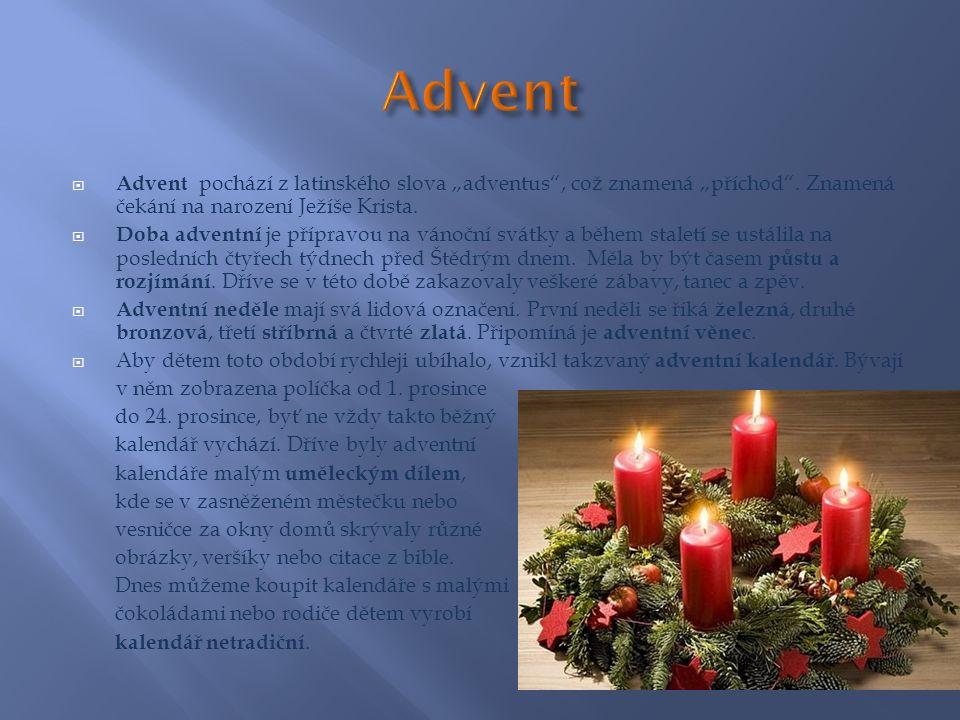 """ Advent pochází z latinského slova """"adventus , což znamená """"příchod ."""