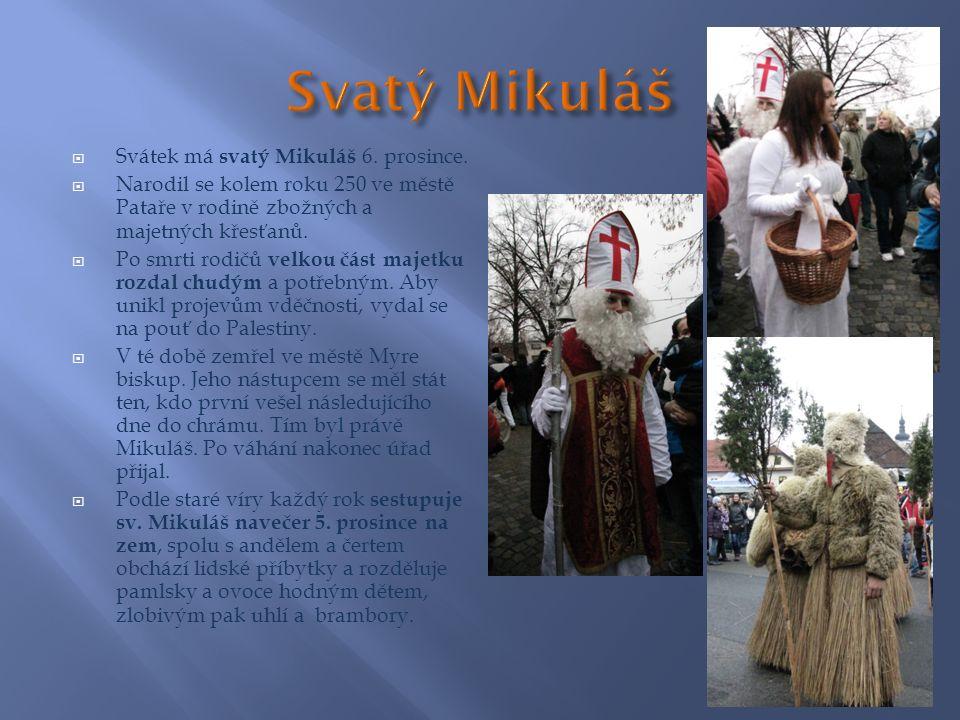  Svátek má svatý Mikuláš 6. prosince.