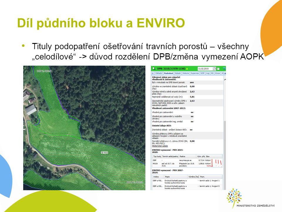 """Díl půdního bloku a ENVIRO Tituly podopatření ošetřování travních porostů – všechny """"celodílové -> důvod rozdělení DPB/změna vymezení AOPK"""