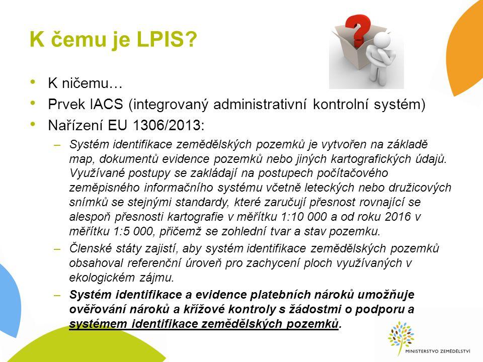 Zákaz rozorání a změny kultury ECT Vrstva v LPIS Není vázáno na celý DPB Podrobné údaje - > důvod zákazu Vázáno na plochu, ne na uživatele.