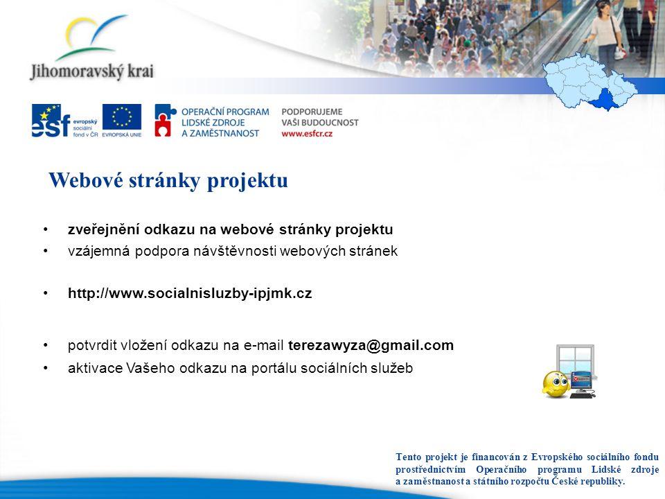Webové stránky projektu zveřejnění odkazu na webové stránky projektu vzájemná podpora návštěvnosti webových stránek http://www.socialnisluzby-ipjmk.cz