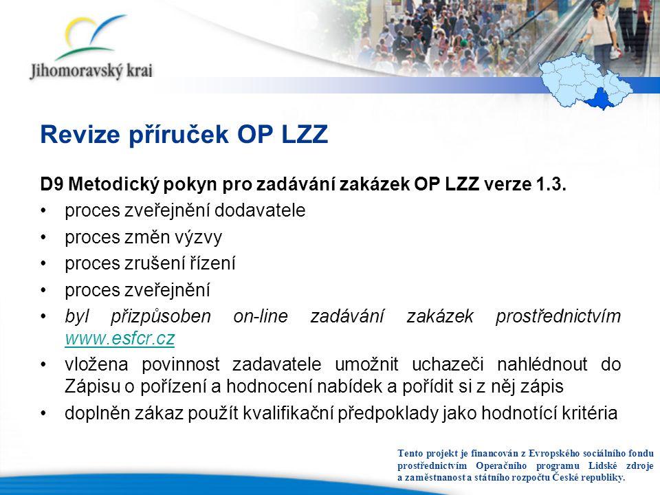 Revize příruček OP LZZ D9 Metodický pokyn pro zadávání zakázek OP LZZ verze 1.3.