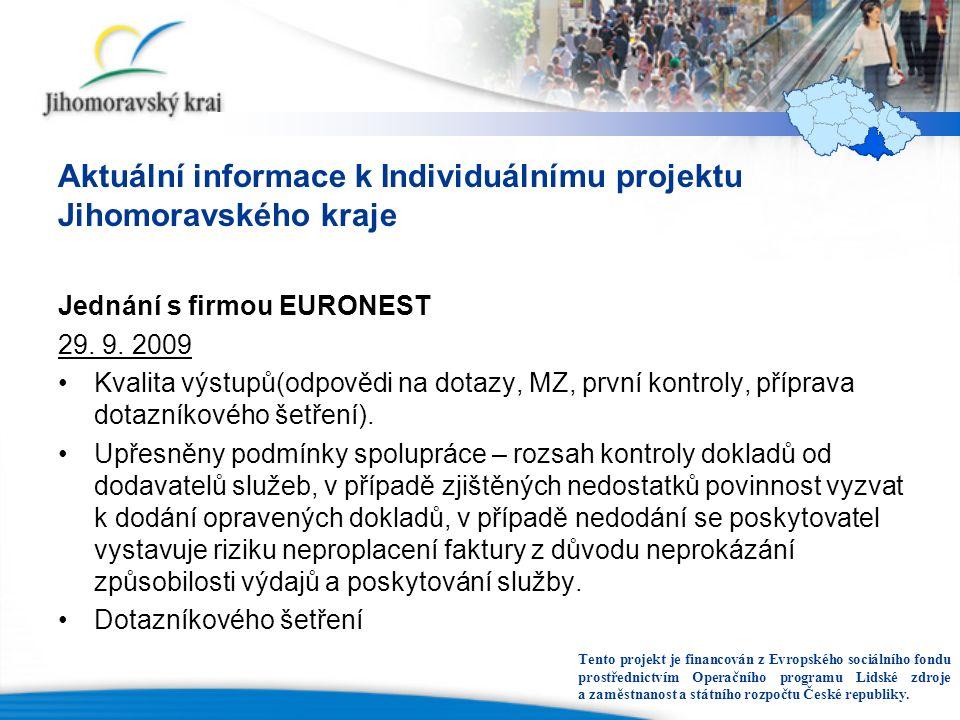 Aktuální informace k Individuálnímu projektu Jihomoravského kraje Jednání s firmou EURONEST 29.