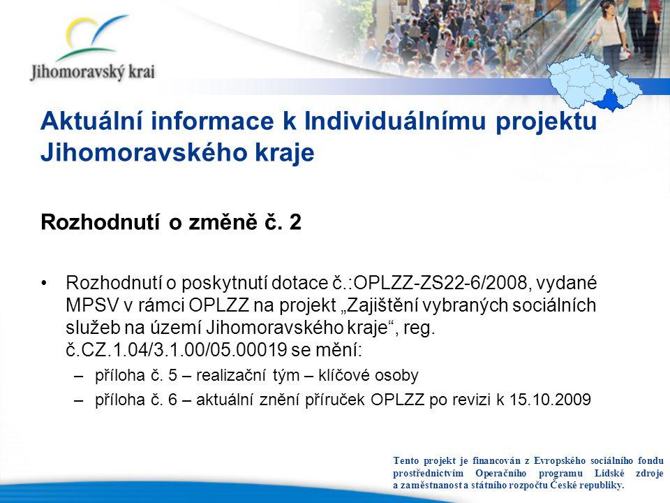 Aktuální informace k Individuálnímu projektu Jihomoravského kraje Rozhodnutí o změně č.