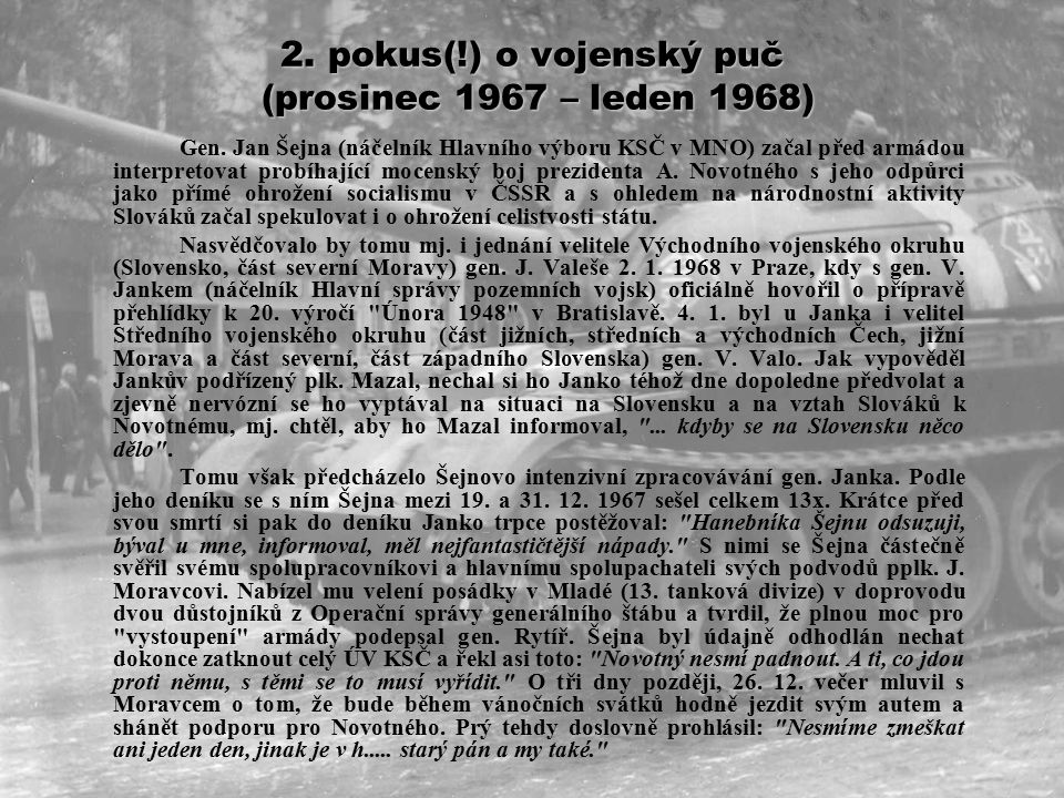 1.pokus(?) o vojenský puč (prosinec 1967) V prosinci 1967 se konala kontrolní mob.