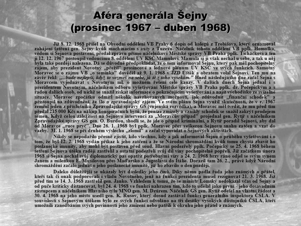 Aféra generála Šejny (prosinec 1967 – duben 1968) Již 8.