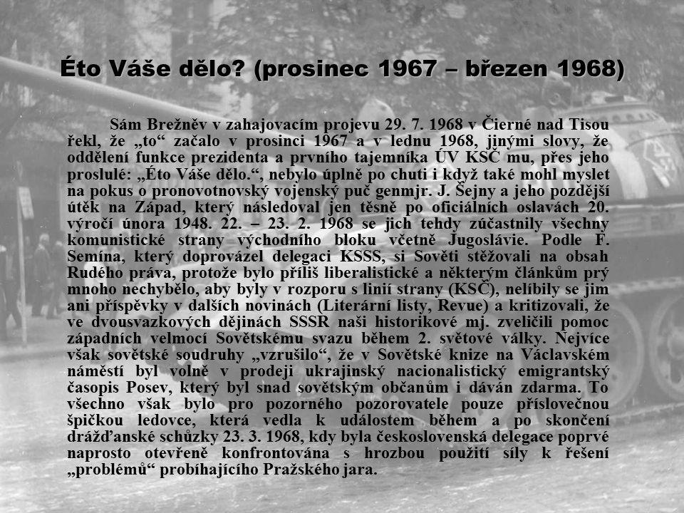 Éto Váše dělo.(prosinec 1967 – březen 1968) Sám Brežněv v zahajovacím projevu 29.