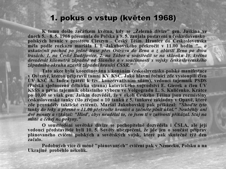 Návštěvy sovětských maršálů a generálů (duben - květen 1968) Hlavním důvodem všech těchto návštěv, které se musely zabezpečovat téměř ze dne na den, byla snaha sovětských generálů a maršálů zmapovat si politickou situaci v Československu.
