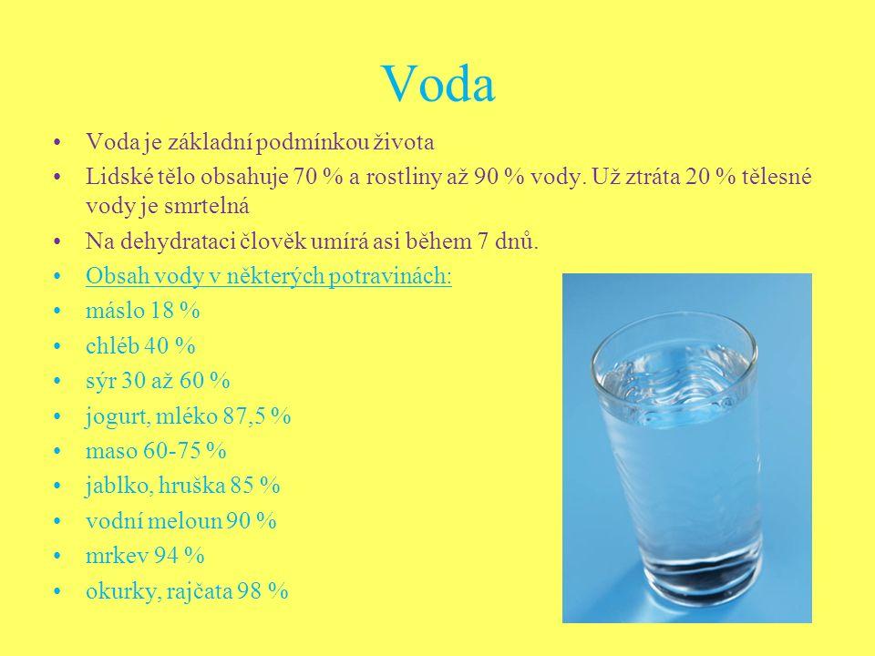 Voda Voda je základní podmínkou života Lidské tělo obsahuje 70 % a rostliny až 90 % vody.
