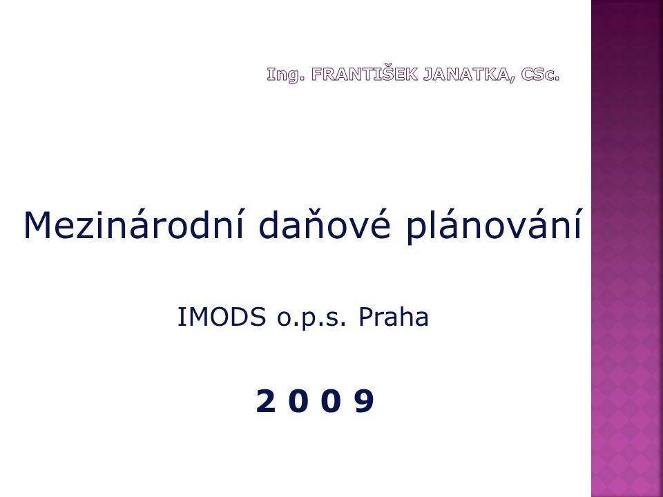 Mezinárodní daňové plánování IMODS o.p.s. Praha 2 0 0 9