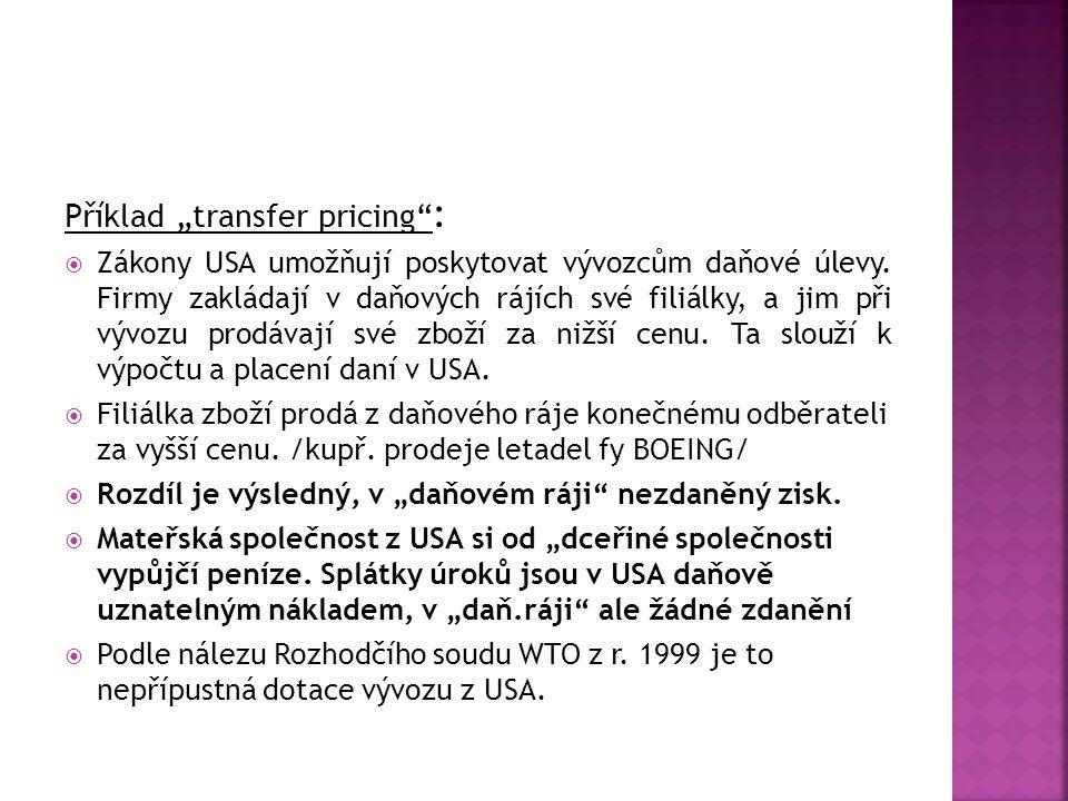"""Příklad """"transfer pricing :  Zákony USA umožňují poskytovat vývozcům daňové úlevy."""