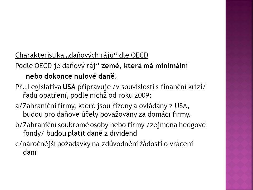 """Charakteristika """"daňových rájů dle OECD Podle OECD je daňový ráj země, která má minimální nebo dokonce nulové daně."""