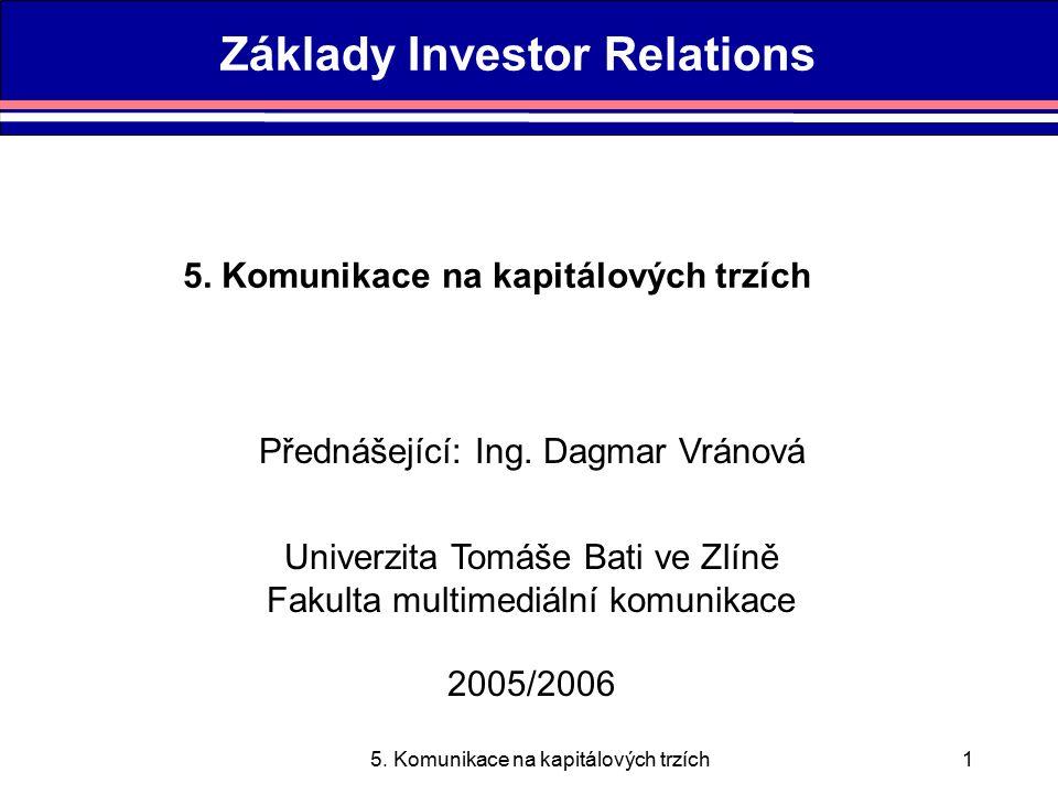 5.Komunikace na kapitálových trzích2 Osnova 5.1.