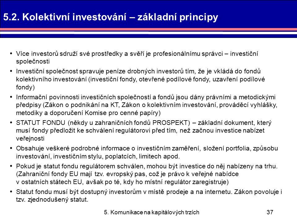 5. Komunikace na kapitálových trzích37 5.2.