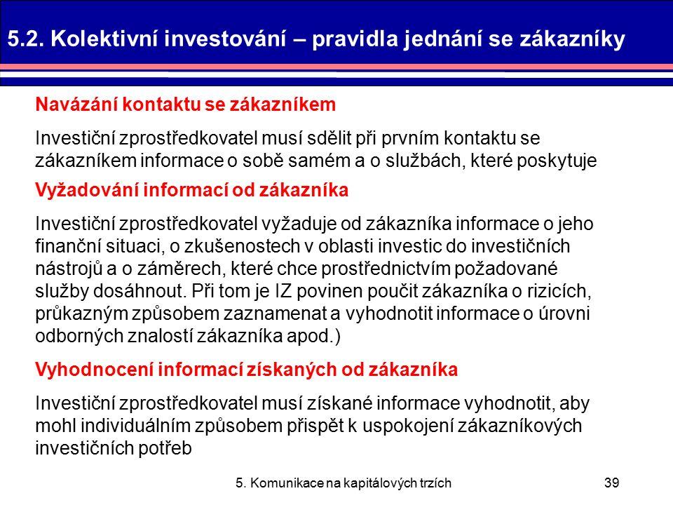 5. Komunikace na kapitálových trzích39 5.2.