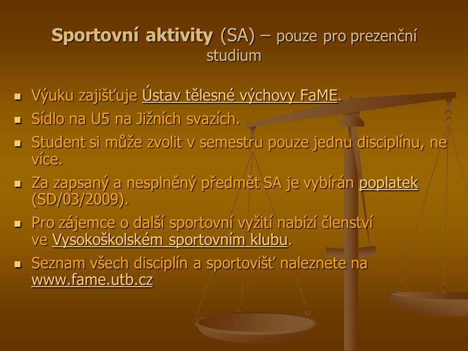 Sportovní aktivity (SA) – pouze pro prezenční studium Výuku zajišťuje Ústav tělesné výchovy FaME.