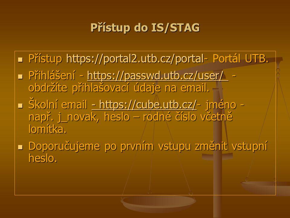 Přístup do IS/STAG Přístup https://portal2.utb.cz/portal- Portál UTB.