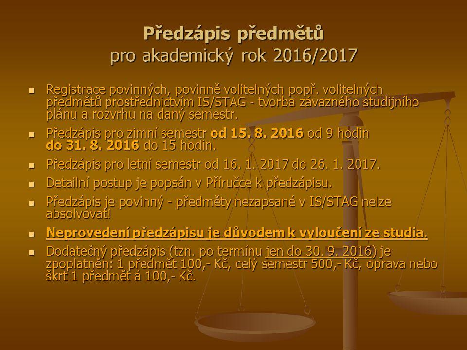 Předzápis předmětů pro akademický rok 2016/2017 Registrace povinných, povinně volitelných popř.