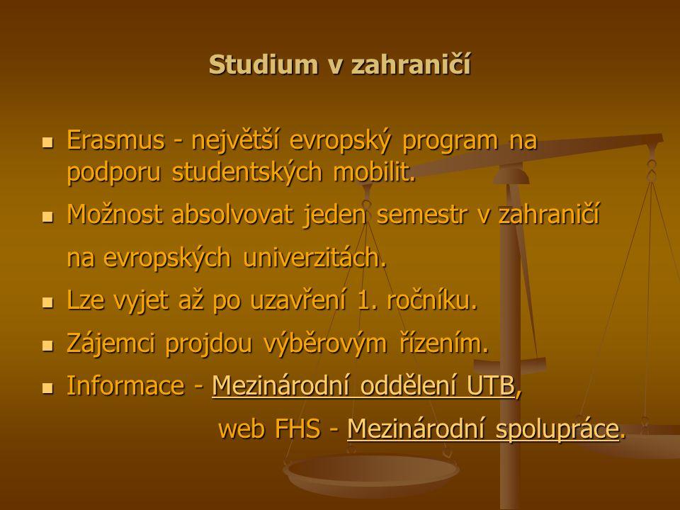 Studium v zahraničí Erasmus - největší evropský program na podporu studentských mobilit.