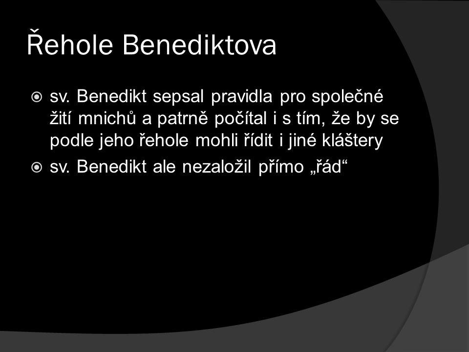 Řehole Benediktova  sv.