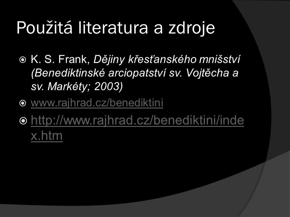 Použitá literatura a zdroje  K. S.