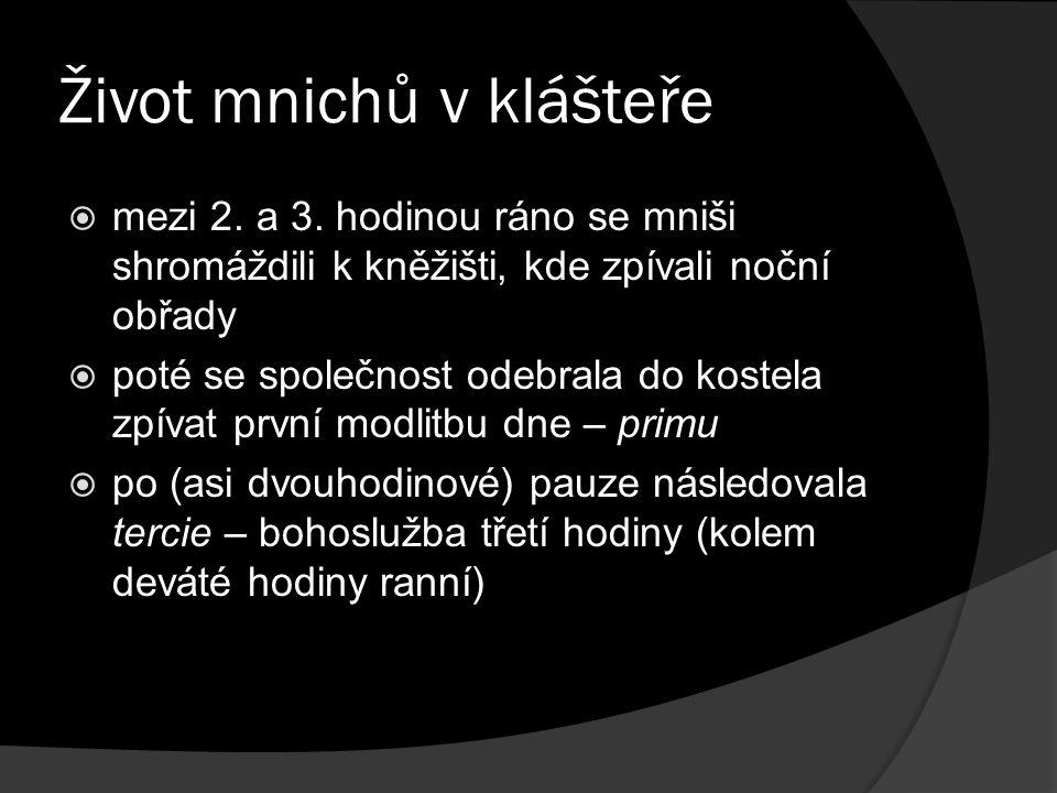Život mnichů v klášteře  mezi 2. a 3.