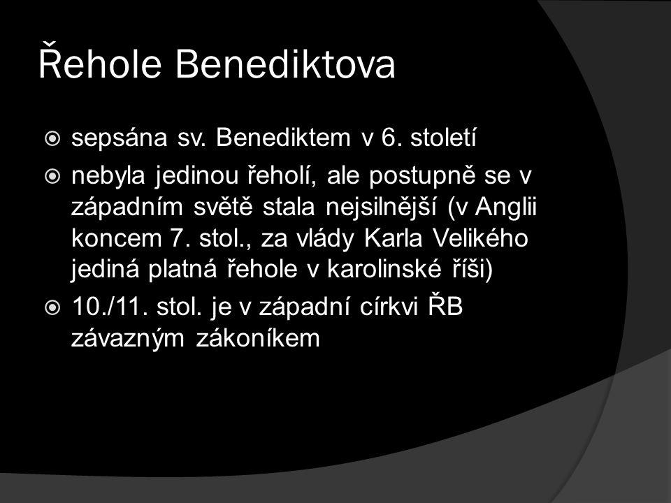 Řehole Benediktova  sepsána sv. Benediktem v 6.
