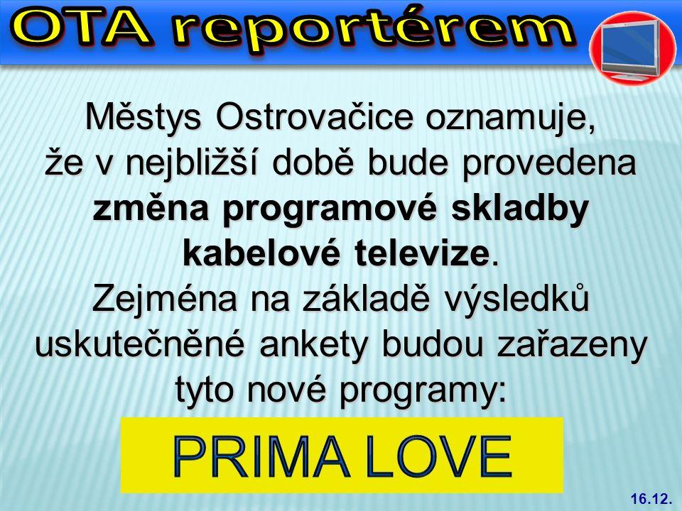 Městys Ostrovačice oznamuje, že v nejbližší době bude provedena změna programové skladby kabelové televize.