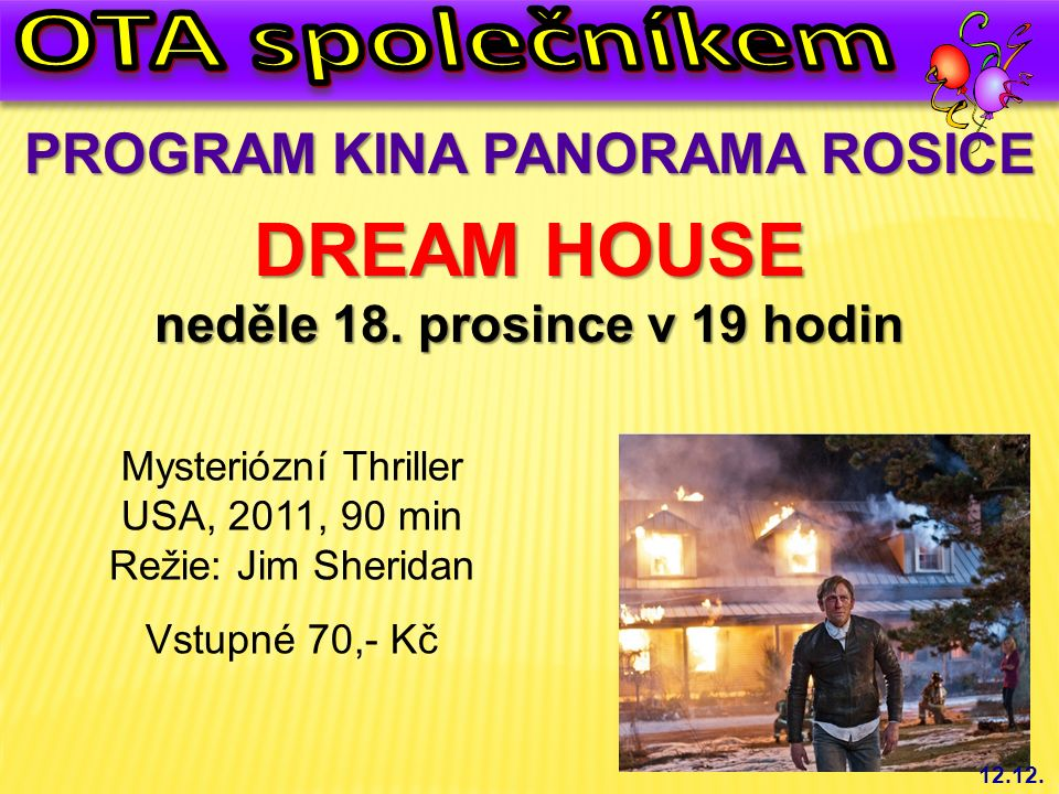 PROGRAM KINA PANORAMA ROSICE DREAM HOUSE neděle 18.