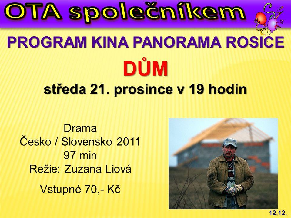 12.12.PROGRAM KINA PANORAMA ROSICE DŮM středa 21.
