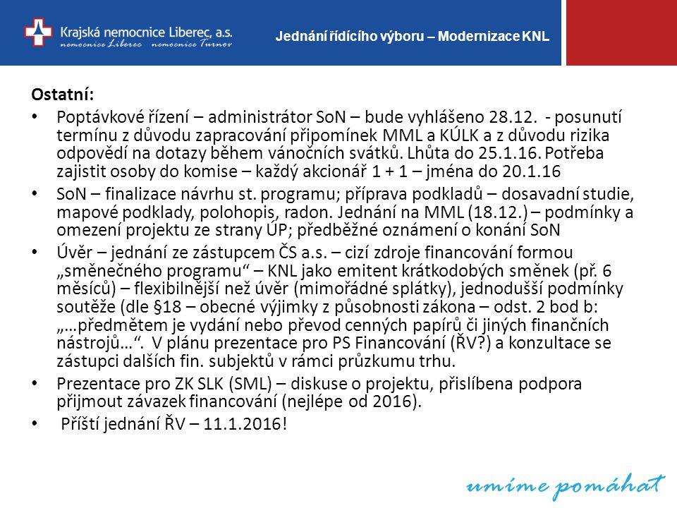 Jednání řídícího výboru – Modernizace KNL Ostatní: Poptávkové řízení – administrátor SoN – bude vyhlášeno 28.12.
