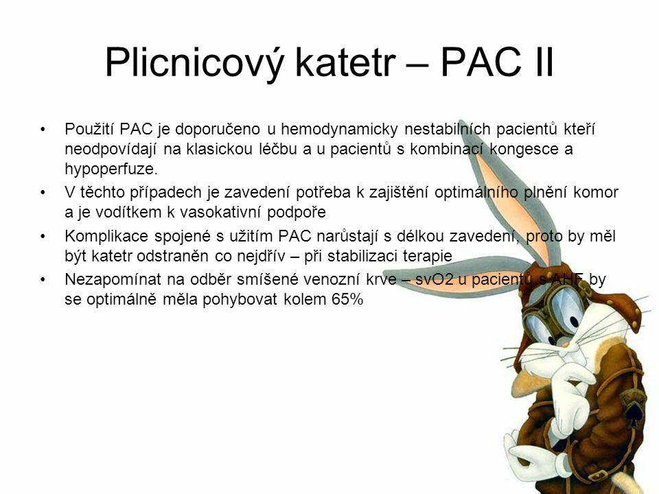 Plicnicový katetr – PAC II Použití PAC je doporučeno u hemodynamicky nestabilních pacientů kteří neodpovídají na klasickou léčbu a u pacientů s kombinací kongesce a hypoperfuze.