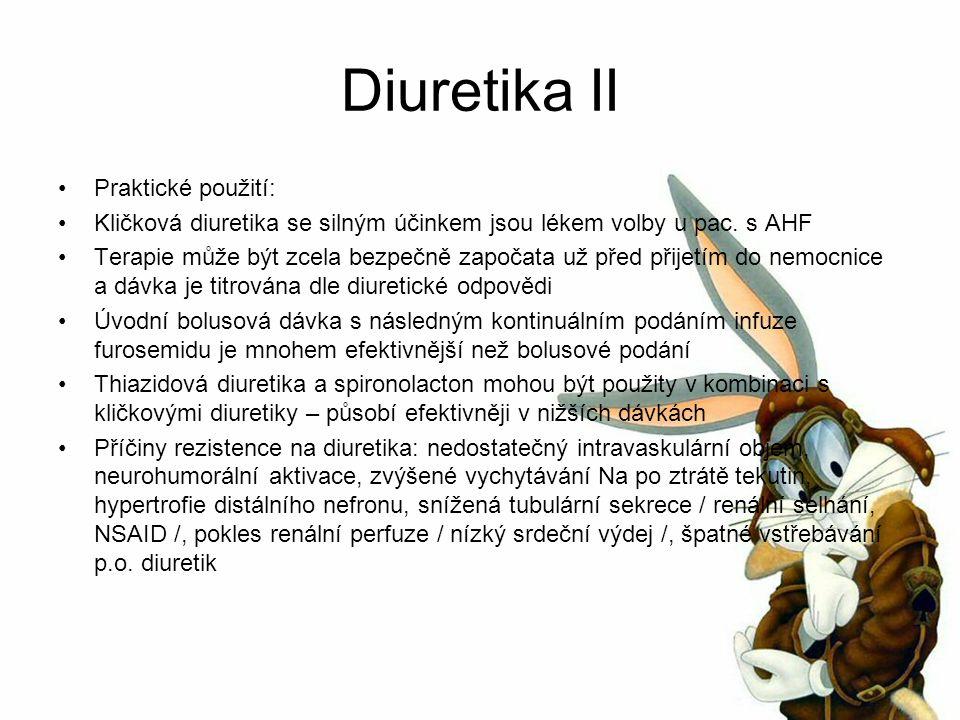 Diuretika II Praktické použití: Kličková diuretika se silným účinkem jsou lékem volby u pac.